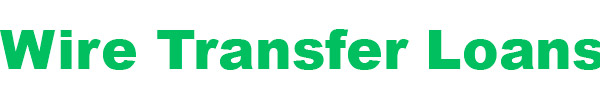 Wire Transfer Loans